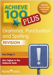 KS2 Achieve 100 Plus SPaG Revision Guide