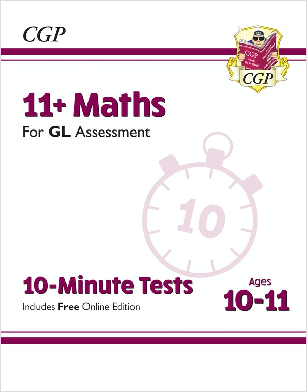 GL Assessment 11+ Maths 10-Minute Tests (Ages 10-11)