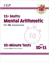 GL Assessment 11+ Mental Arithmetic 10-Minute Tests (Ages 10-11)