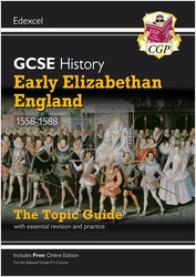 GCSE History Early Elizabethan England Edexcel Topic Guide