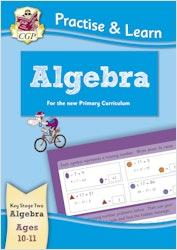 Practise & Learn Algebra (Ages 10-11)